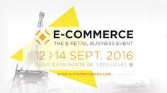 Event // La 6e édition du Salon E-commerce se tiendra du 12 au 14 Septembre 2016 à Paris, Portes de Versailles www.ecommerceparis.com