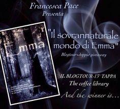 """The Coffee-Library: Blogtour: """"Il sovrannaturale mondo di Emma"""" - 13° ..."""