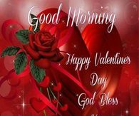 Good Morning Happy Valentine's Day God Bless You Valentines Day Sayings, Happy Valentines Day Pictures, Happy Valentines Day Wishes, Valentine Day Cards, Pinterest Valentines, Good Morning Love Messages, Good Morning Happy, Morning Thoughts, Morning Messages