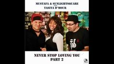 Mustafa & Sunlightsquare feat. Tasita D' Mour - Never Stop Loving You (E...