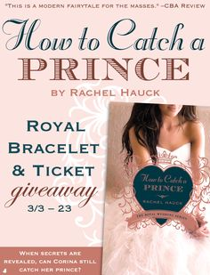 """An American heiress and a crown prince seem destined to be together. Will the devastation of war keep them apart forever? Rachel Hauck is celebrating the release of her new book, """"How to Catch a Prince,"""" with a royal prize pack giveaway and blog tour. Click for details!"""