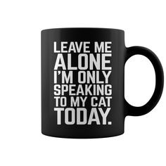 Speaking To My Cat Funny Quote HOT MUG : coffee mug, papa mug, cool mugs, funny coffee mugs, coffee mug funny, mug gift, #mugs #ideas #gift #mugcoffee #coolmug