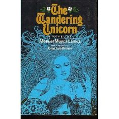 The Wandering Unicorn by Manuel Mujica Lainez is out of print now, but worth reading if you find it used. It's the story of Melusine, a French immortal who journeys from France to Jerusalem during the Crusades. No actual unicorns, though.