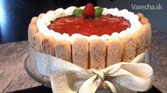 Jahodová šarlota (fotorecept) - recept   Varecha.sk Thing 1, Tiramisu, Cake Recipes, Cakes, Ethnic Recipes, Food, Easy Cake Recipes, Cake Makers, Kuchen