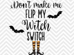 Don't Make Me Flip My Witch Switch halloween pumpkin candy trick or treat fall SVG file - Cut File - Cricut projects - cricut ideas - cricut explore - silhouette cameo projects - Silhouette projects by KristinAmandaDesigns on Etsy by agnes
