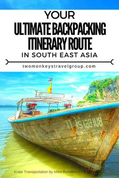 Your Ultimate Backpacking Itinerary Route in South East Asia