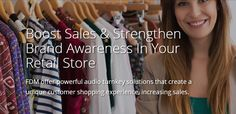 FDM offer powerful turnkey solutions that create a unique customer shopping experience, increasing sales.