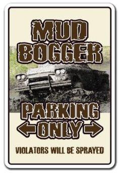 Amazon.com: MUD BOGGER ~Sign bogging monster truck redneck 4x4 gift: Patio, Lawn & Garden
