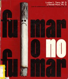 Fumar o no fumar / [Luther L. Terry y Daniel Horn]. -- Bilbao : Editorial Cantábrica, D.L. 1973.-- ISBN 84-221-0329-X  *BPC González Garcés ID 703