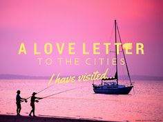 A #loveletter to the cities I have visited! #travel #love