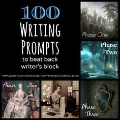 100 Writing Prompts to beat back Writer's Block: pictures, music, quotes, plot twists and more...
