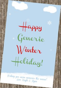 """Happy Holidays - Generic Winter Holiday politically correct holiday card sarcasm, hallmark mockery, grinch  >> take 10% off all holiday cards through Dec 1 using Coupon Code """"PINNED2013"""" at checkout!"""