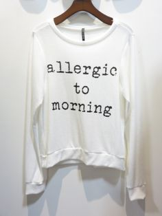 Allergic to Morning : Graphic Sweatshirt
