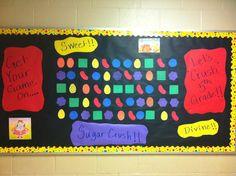 Candy Crush Bulletin Board... Showcase your addiction in the classroom lol.