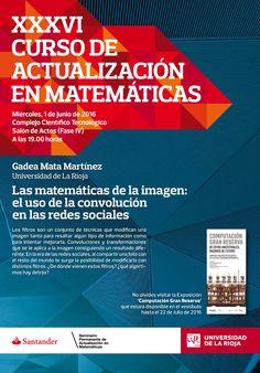 Miércoles, 1 de junio de 2016: Gadea Mata Martínez (Universidad de La Rioja), Las matemáticas de la imagen: el uso de la convolución en las redes sociales.  http://www.unirioja.es/cu/jvarona/seminario.html