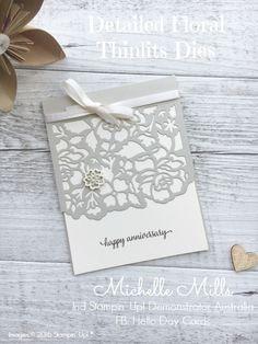 Michelle Mills Ind Stampin' Up! Demonstrator Australia. FB: Hello Day Cards #detailedfloralthinlitsdies. Stampin' Up! Anniversary Card