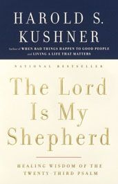 The Lord Is My Shepherd: Healing Wisdom of the Twenty-third Psalm, by Harold S. Kushner - The Twenty-third Psalm is perhaps the most memorized chapter of the Bible – it's certainly one of my favorites. In The Lord Is My Shepherd, Rabbi Harold Kushner provides beautiful commentary on each verse of the psalm using his forty years of experience.