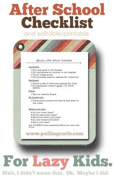 """They're simple.  You and I do them every day - - but this after school checklist will helpfully remind my kids what needs to be done when they walk in the door from a long day at the """"office"""". #pullingcurls"""