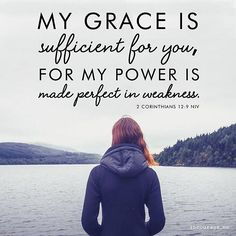 Grace sufficient enough for our weakest points. Hang on to His grace friend - He will see you through.