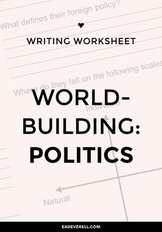 Creative Writing Worksheet – Politics (PDF) world-building for writers & authors Writing Genres, Book Writing Tips, Fiction Writing, Writing Help, Writing Prompts, Writing Humor, Writing Goals, Dissertation Writing, Writing Quotes