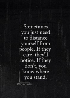 So hard to find this out that some  people you care about don't actually care about you!