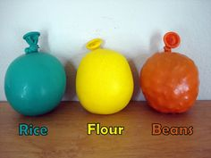 Make stress balls out of balloons and either rice, flour, or beans! Take a balloon and stretch it out a little. Then fill it with rice, flour, or beans.( You can use a funnel.) You can decorate them in a million different ways. Lots of fun!