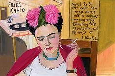 This post is really about Maira Kalman, whose portrait of Frida Kahlo is shown here. But Frida is so amazing as well of course! I love Maira's books...they are like visual memoirs. Her sense of color is amazing.