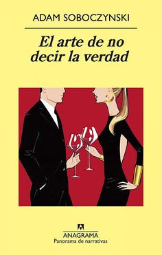 Buy El arte de no decir la verdad by Adam Soboczynski and Read this Book on Kobo's Free Apps. Discover Kobo's Vast Collection of Ebooks and Audiobooks Today - Over 4 Million Titles! Best Books To Read, I Love Books, Good Books, Johannes Gutenberg, Reading Challenge, New Words, Study Tips, Book Lists, Book Worms