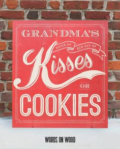 """Nice Wooden Sign from Words on Wood :: """"Grandma's Never Do Run Out of Kisses or Cookies"""" Rustic Signs, Wooden Signs, Words On Wood, Grandma Quotes, Ohana Means Family, Pallet Art, Pallet Signs, Chalkboard Signs, Great Christmas Gifts"""