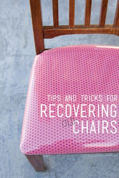 Tips and tricks for Recovering Old Chairs