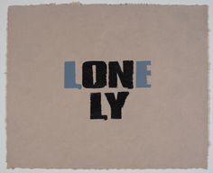 Only the Lonely, 2010 by Kay Rosen