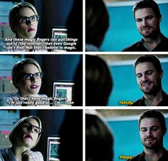 """""""These magic fingers can pull things out of the Internet that even Google can't find. Not that I believe in magic"""" - Felicity and Oliver #Arrow"""