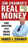 Jim Cramer's Real Money : Sane Investing in an Insane World by James J. Cramer Hardcover) for sale online Value Investing, Real Estate Investing, Jim Cramer Mad Money, Best Way To Invest, Stock Market Investing, Investment Firms, World Of Books, How To Get Rich, Library Books