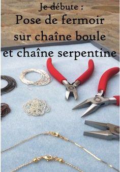 je débute : Pose de fermoir sur chaîne boule et chaîne serpentine - Les Fiches Techniques - Les Tutos   MatièrePremière