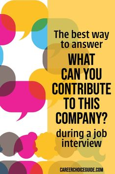How to answer the interview question, What can you contribute to this company? Get prepared to make a great impression at your next job interview with tips and an example answer to this common question. #interviewquestions #jobhunting #careerchoiceguide