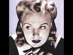 The late great Peggy Lee, a favorite of mine (I'm a huge Jazz fan).  Peggy was a singer in The Benny Goodman Orchestra before going solo.  You may also know her as the voice of the Siamese Cats in Disneys 'Lady and The Tramp.'