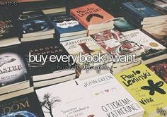 buy every book i want