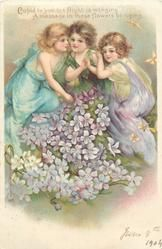 CUPID TO YOU HIS FLIGHT IS WINGING A MESSAGE IN THESE FLOWERS BRINGING  three children above mass of violets
