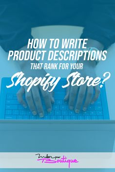 Learn how to properly and creatively write product descriptions to better rank up your online store.    #productdescription #onlineshopping #online