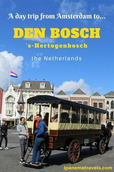 Den Bosch ('s-Herotgenbosch) is a laid-back historical city in the south of the Netherlands - a perfect destination for a one day trip from Amsterdam.