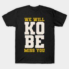 Thank You Black Mamba, We will miss you Black Mamba, Miss You, Kobe, Tees, T Shirt, Fashion, I Miss U, Supreme T Shirt, Moda