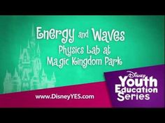 Energy and Waves Physics Lab 101, 201, 301 - YouTube #DisneyYouth