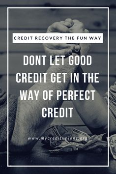 Don't Let Good Credit Get in the Way of Perfect Credit   Credit Recovery the Fun Way
