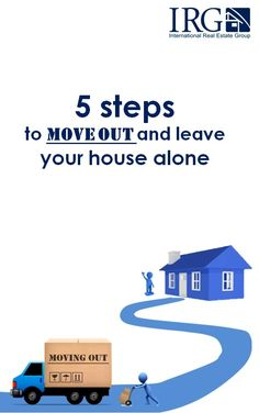The 5 Steps To Move Out And Leave Your House Alone http://www.irgcorporation.com/5-steps-move-leave-house-alone/ #realestate #movingout #tips