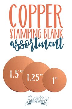 Copper Metal Stamping Blanks! Free Shipping on orders over $30 and $2.50 Standard Shipping everyday! Shop our stamping blank assortments in copper and brass. 18 Copper Round Stamping Blanks. 6 - 1 1/2 inch, 6 - 1 1/4 inch, 6 - 1 inch, made from 24 gauge metal. These soft copper blanks are great for stamping, engraving and etching. Copper metal blanks and are perfect for making jewelry, charms and other metal crafts! Get three popular sizes in one convenient package at Craft Making Shop.