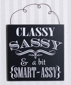 Look what I found on #zulily! 'Classy, Sassy' Wall Sign by Adams & Co. #zulilyfinds