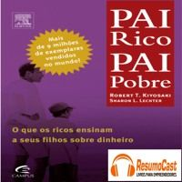 Pai Rico Pai Pobre resumido em audio para você. Assine em www.resumocast.com.br