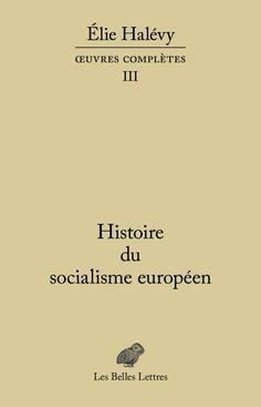 Elie Halévy, Histoire du socialisme européen, Œuvres complètes, tome III