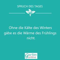 Ein kleines Zitat vom Garten Online Team, um den Winter zu überstehen :) Schaut doch mal in unserem Online Shop vorbei, da könnt ihr schon einige Ideen für den Garten im Frühling sammeln.