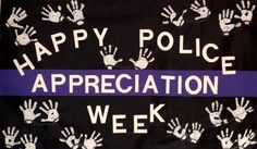 Police Week. Thanks brother, sister,daddy,and numerous uncles, and bf and friends and families